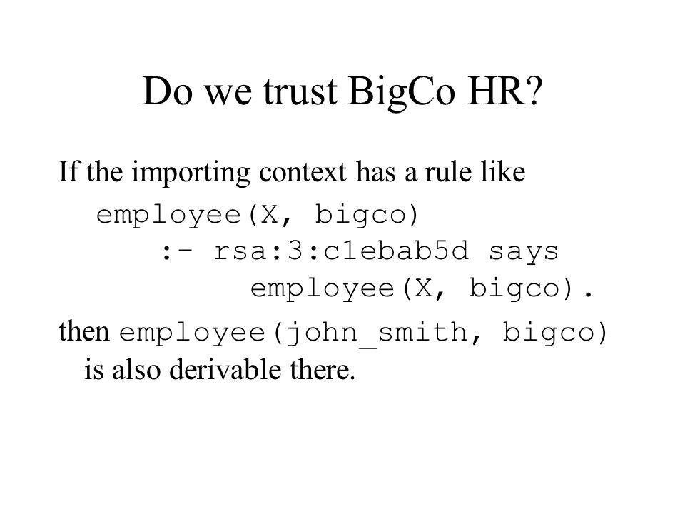 Do we trust BigCo HR.