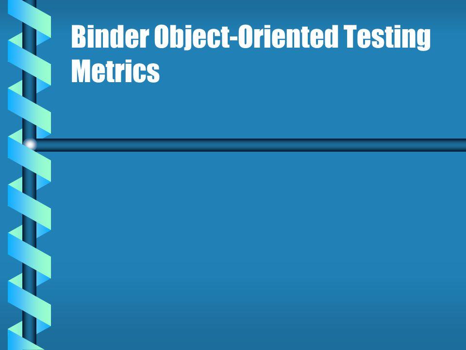 Binder Object-Oriented Testing Metrics
