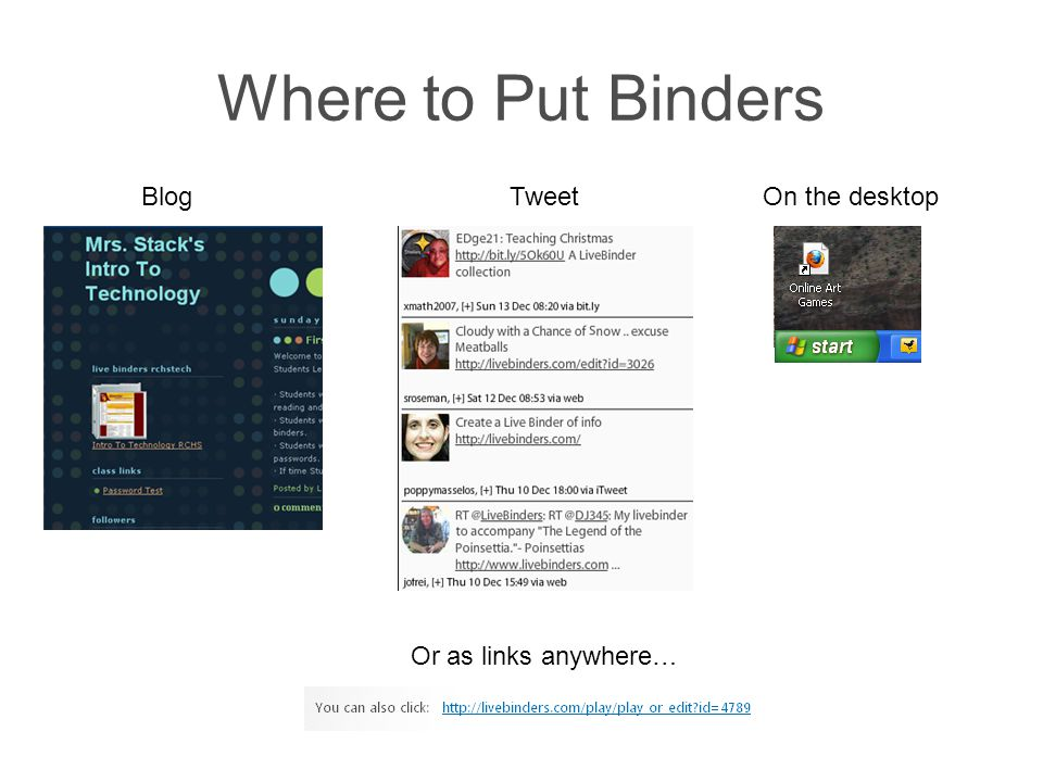 Where to Put Binders On the desktopTweetBlog Or as links anywhere…