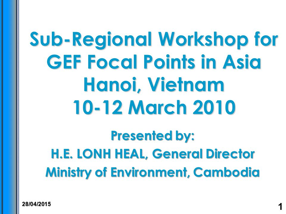Sub-Regional Workshop for GEF Focal Points in Asia Hanoi, Vietnam 10-12 March 2010 Presented by: H.E.