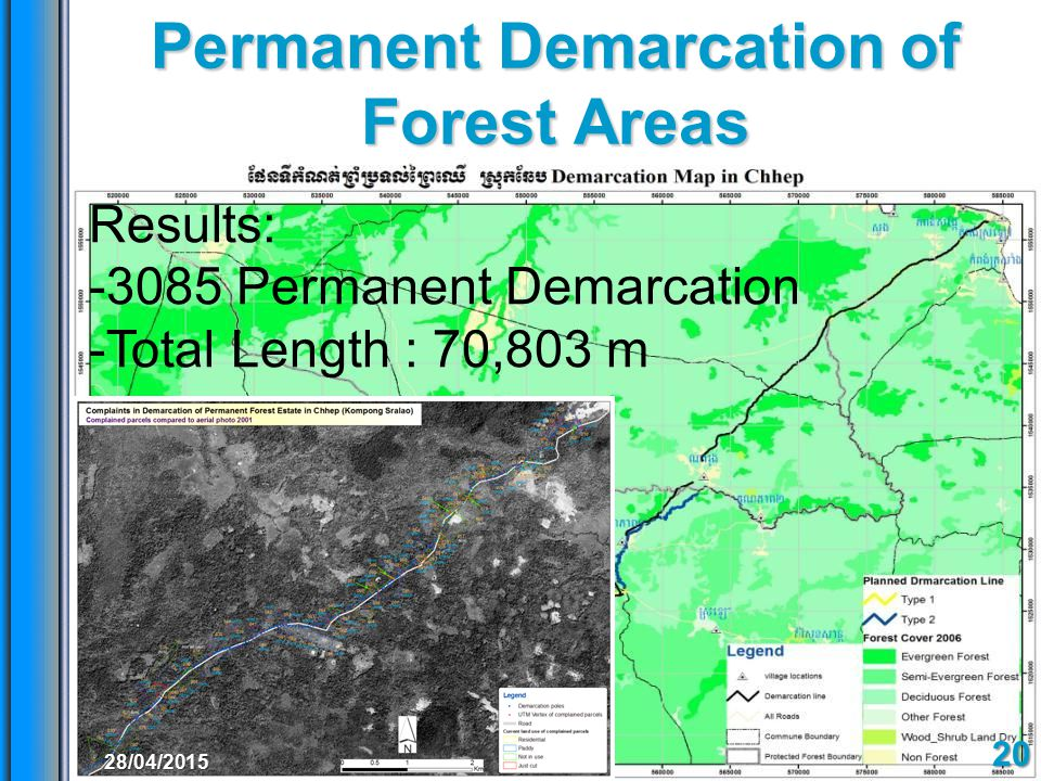 Permanent Demarcation of Forest Areas 20 Results: -3085 Permanent Demarcation -Total Length : 70,803 m 28/04/2015