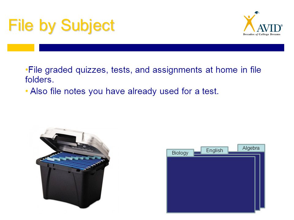 File by Subject File graded quizzes, tests, and assignments at home in file folders.