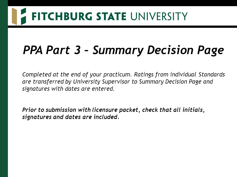 PPA Part 3 – Summary Decision Page Completed at the end of your practicum.