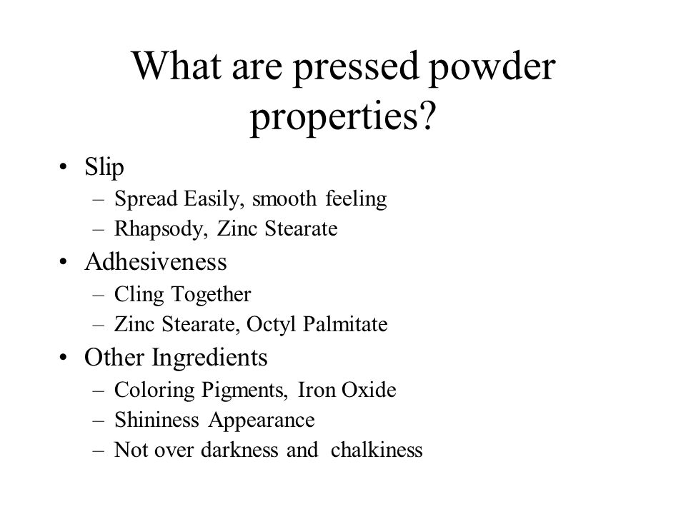 What are pressed powder properties.
