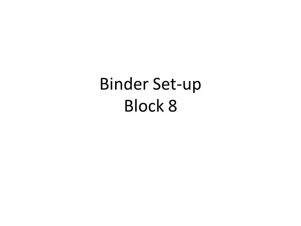 Binder Set-up Block 8