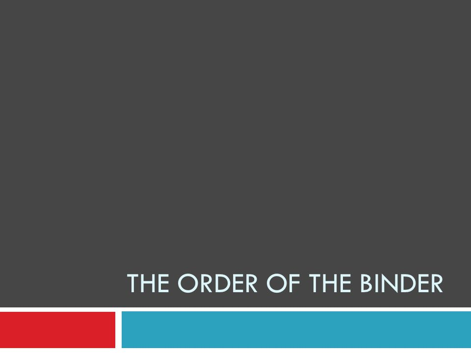 THE ORDER OF THE BINDER