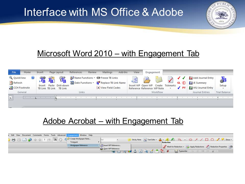 Interface with MS Office & Adobe Microsoft Word 2010 – with Engagement Tab Adobe Acrobat – with Engagement Tab