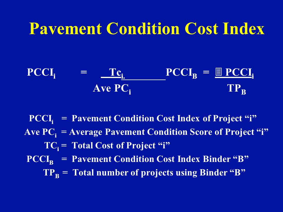 Pavement Condition Cost Index PCCI i = Tc i.
