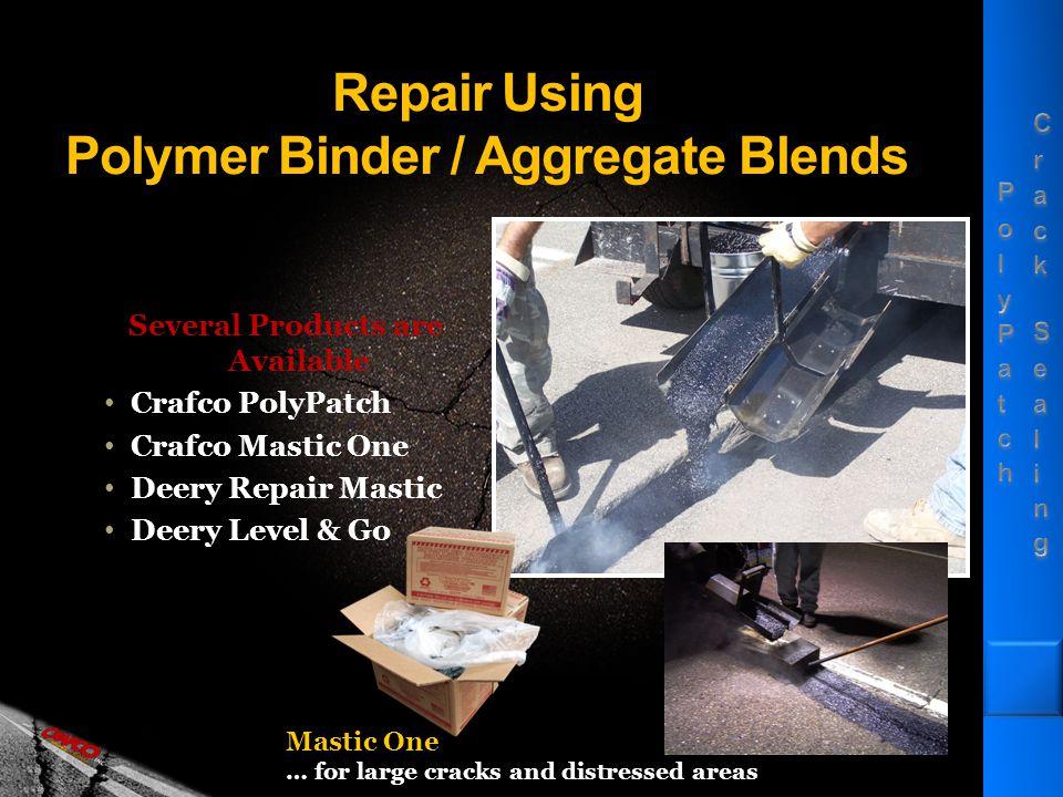 Polymer Binder / Aggregate Blends Special Polymer Asphalt Binder Flexible Resilient Highly Adhesive Graded Aggregate Design Structure Strength Rigidity