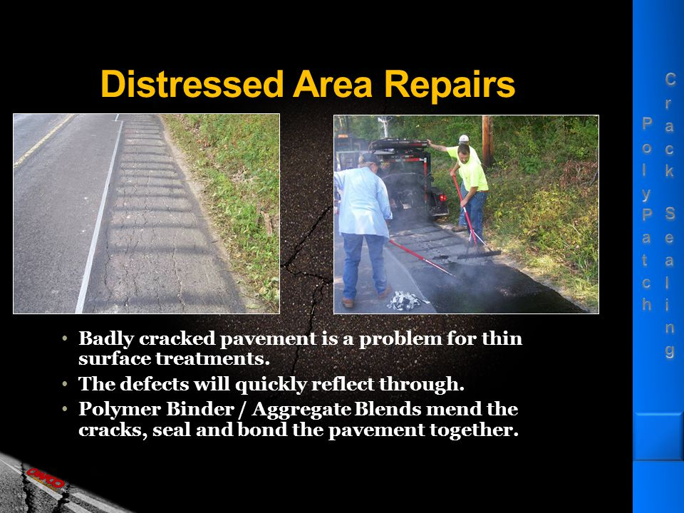 Repair Using Polymer Binder Aggregate Blends Prep the surface Clean DRY