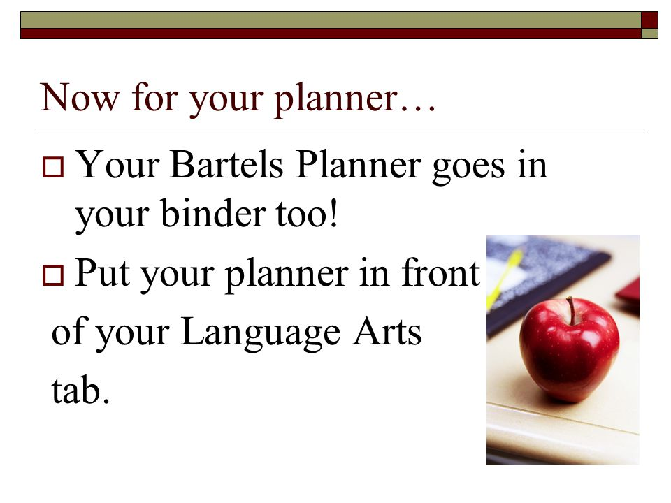 Now for your planner…  Your Bartels Planner goes in your binder too.