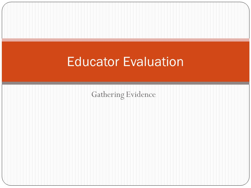 Gathering Evidence Educator Evaluation