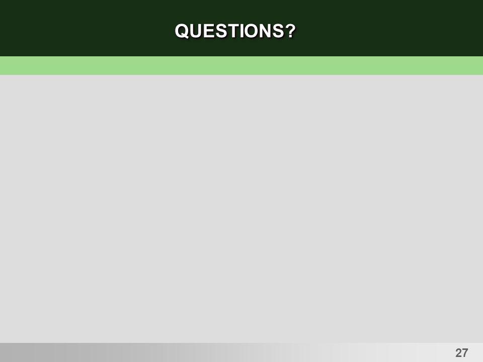 27 QUESTIONS?QUESTIONS?