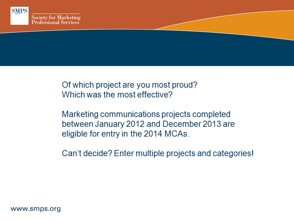 Of which project are you most proud? Which was the most effective? Marketing communications projects completed between January 2012 and December 2013