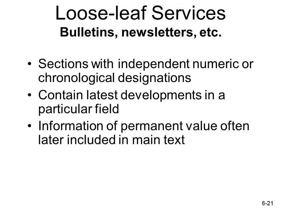 6-2121 Loose-leaf Services Bulletins, newsletters, etc.
