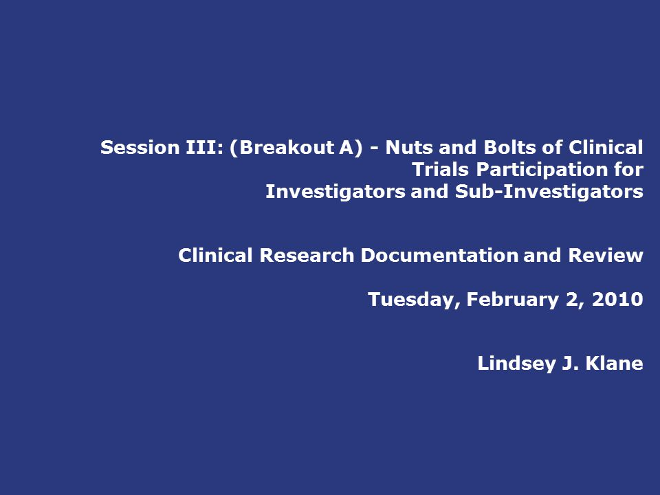 Objectives  GCP And Training Requirements (GCP, GMP And GLP)  Role And Responsibilities  Sponsor  Monitor  IRB/ERB  Clinical Research Site Staff  Documentation  Site Binder  Subject Binder  Central Image Binder  Reporting And Training