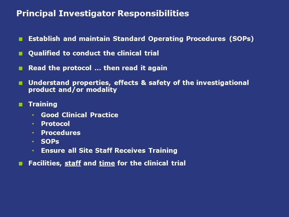 Principal Investigator Responsibilities  Review all study documentation: amendments, ICFs, handouts, etc.
