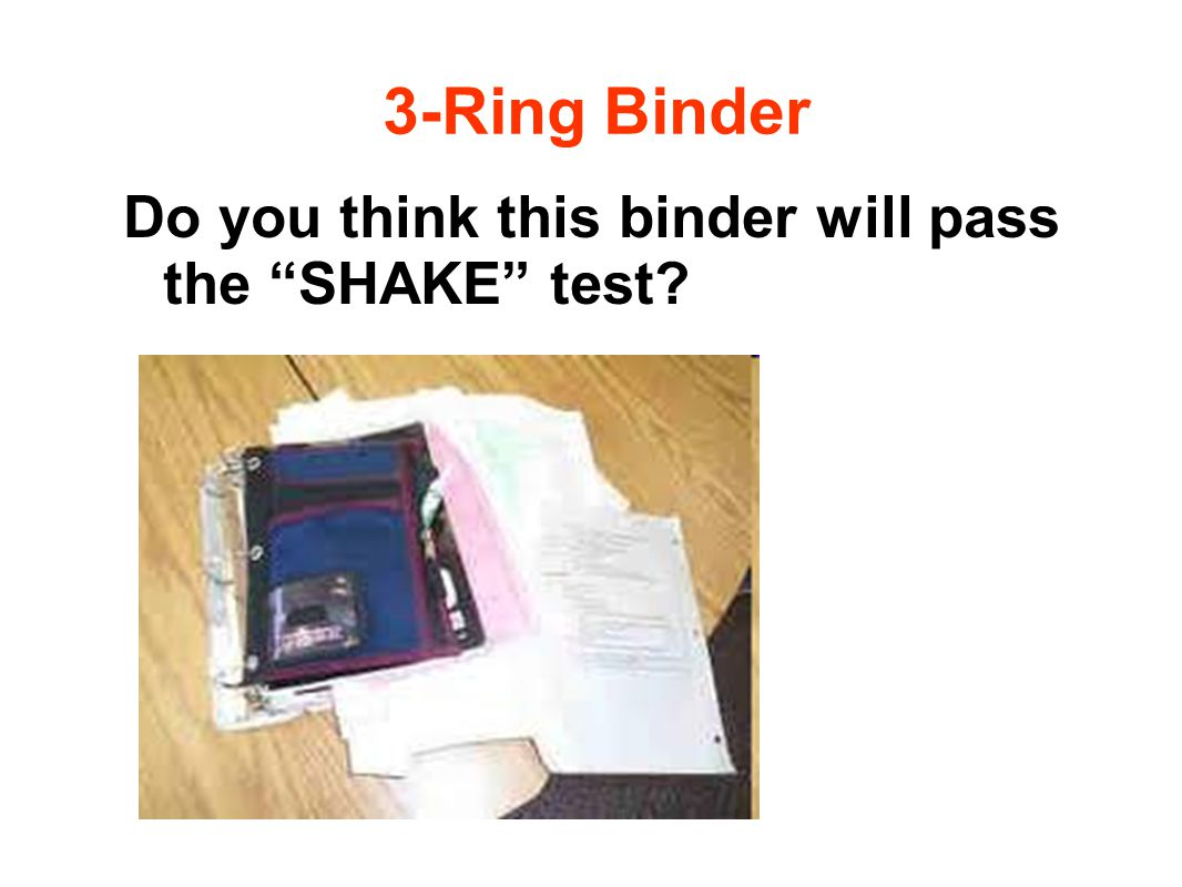 3-Ring Binder Do you think this binder will pass the SHAKE test