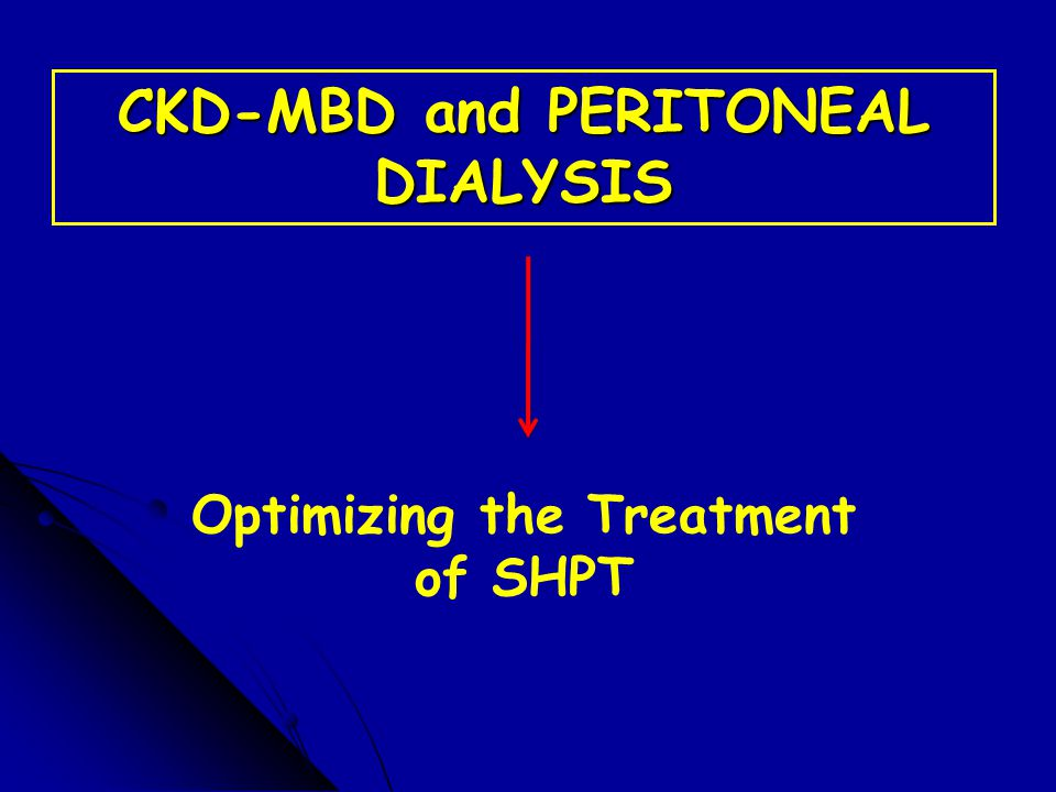 CKD-MBD and PERITONEAL DIALYSIS Optimizing the Treatment of SHPT