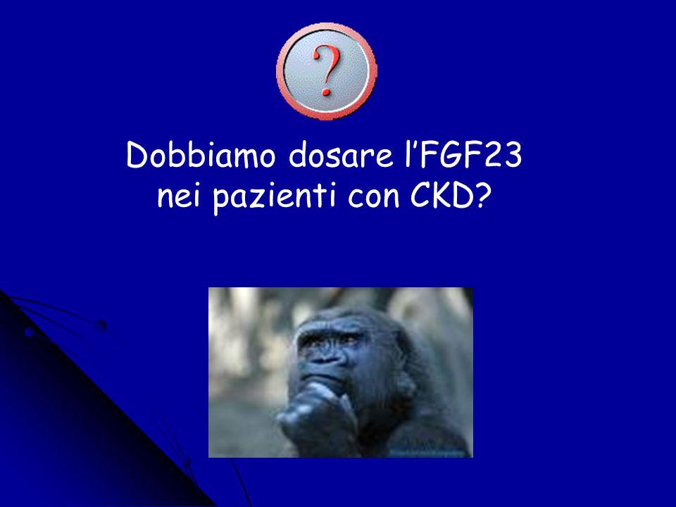 Dobbiamo dosare l'FGF23 nei pazienti con CKD?