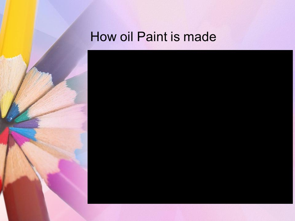How oil Paint is made