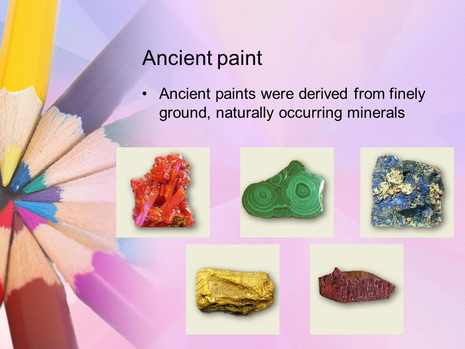 Ancient paint Ancient paints were derived from finely ground, naturally occurring minerals