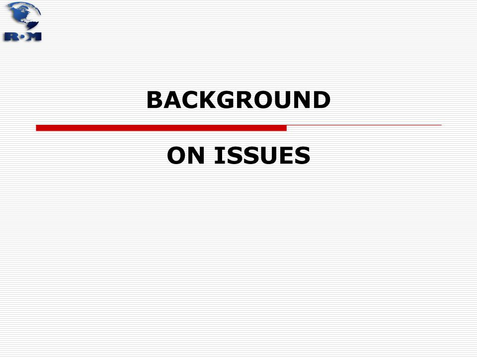 BACKGROUND ON ISSUES