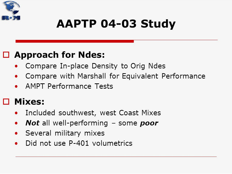 AAPTP 04-03 Study  Approach for Ndes: Compare In-place Density to Orig Ndes Compare with Marshall for Equivalent Performance AMPT Performance Tests 