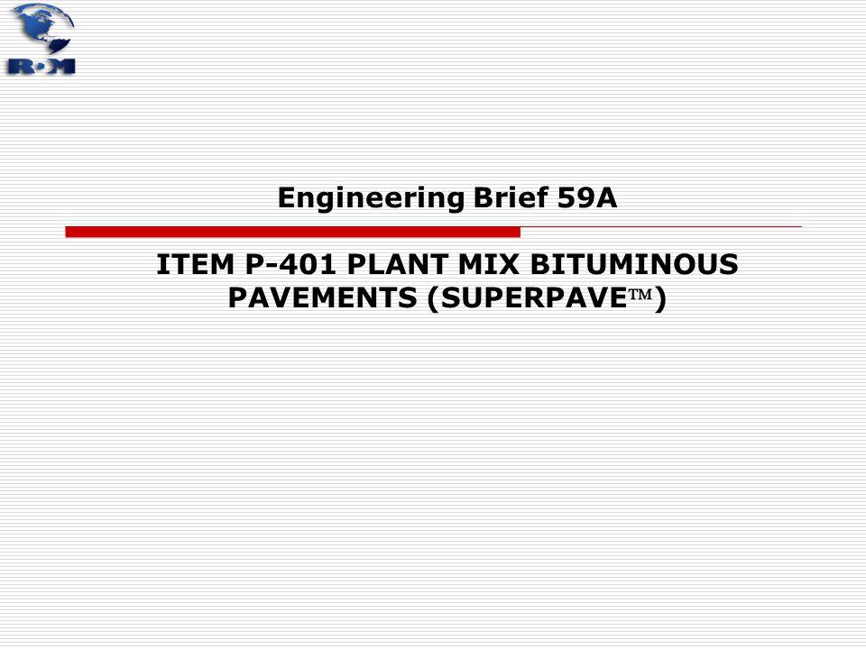 Engineering Brief 59A ITEM P ‑ 401 PLANT MIX BITUMINOUS PAVEMENTS (SUPERPAVE)