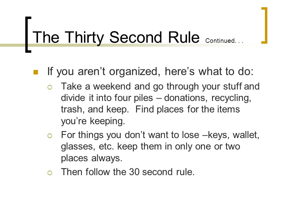 The Thirty Second Rule Continued...