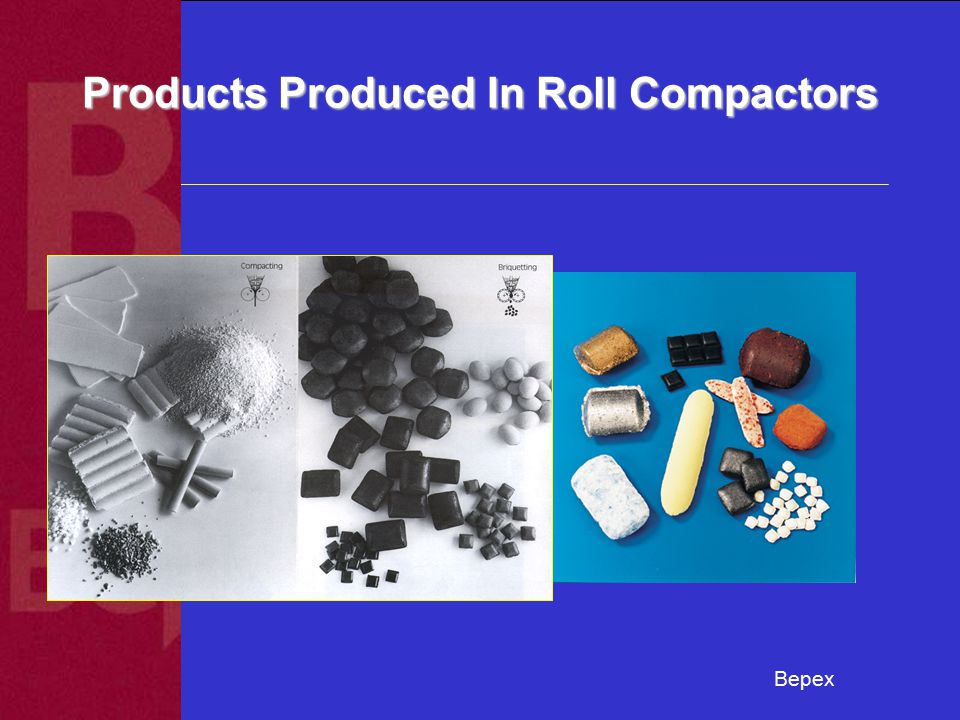 Products Produced In Roll Compactors