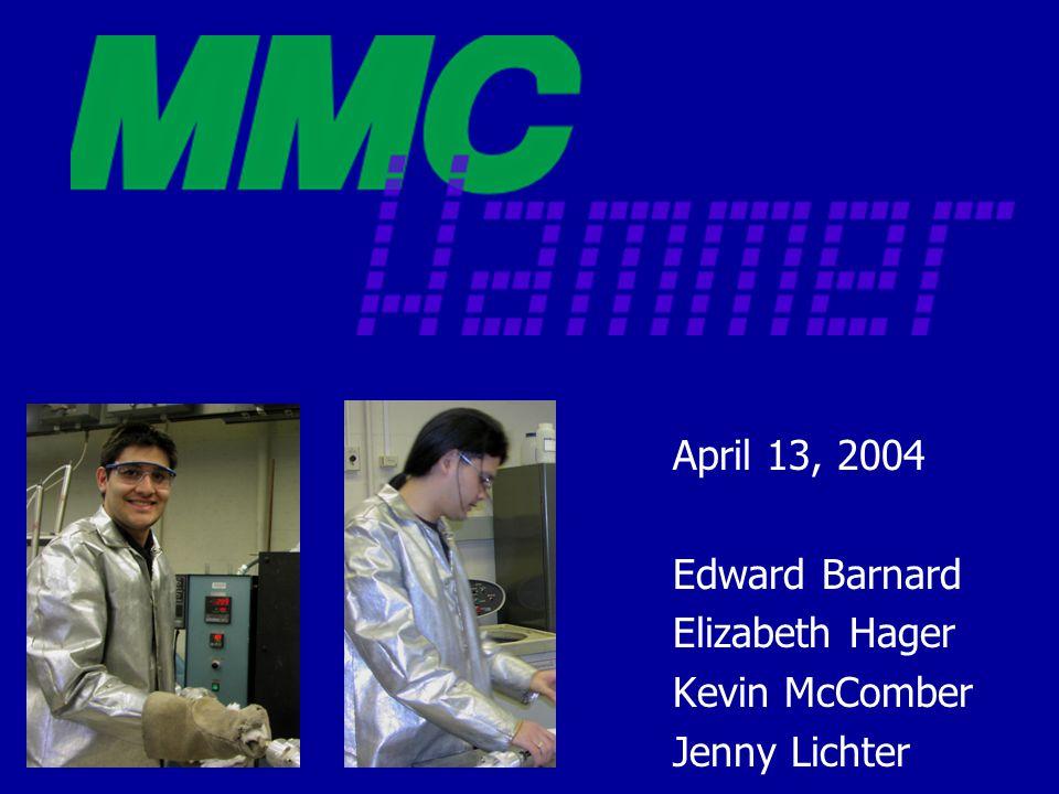 April 13, 2004 Edward Barnard Elizabeth Hager Kevin McComber Jenny Lichter
