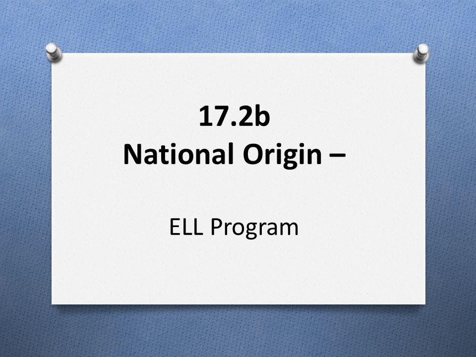 17.2b National Origin – ELL Program