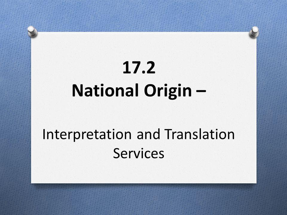 17.2 National Origin – Interpretation and Translation Services
