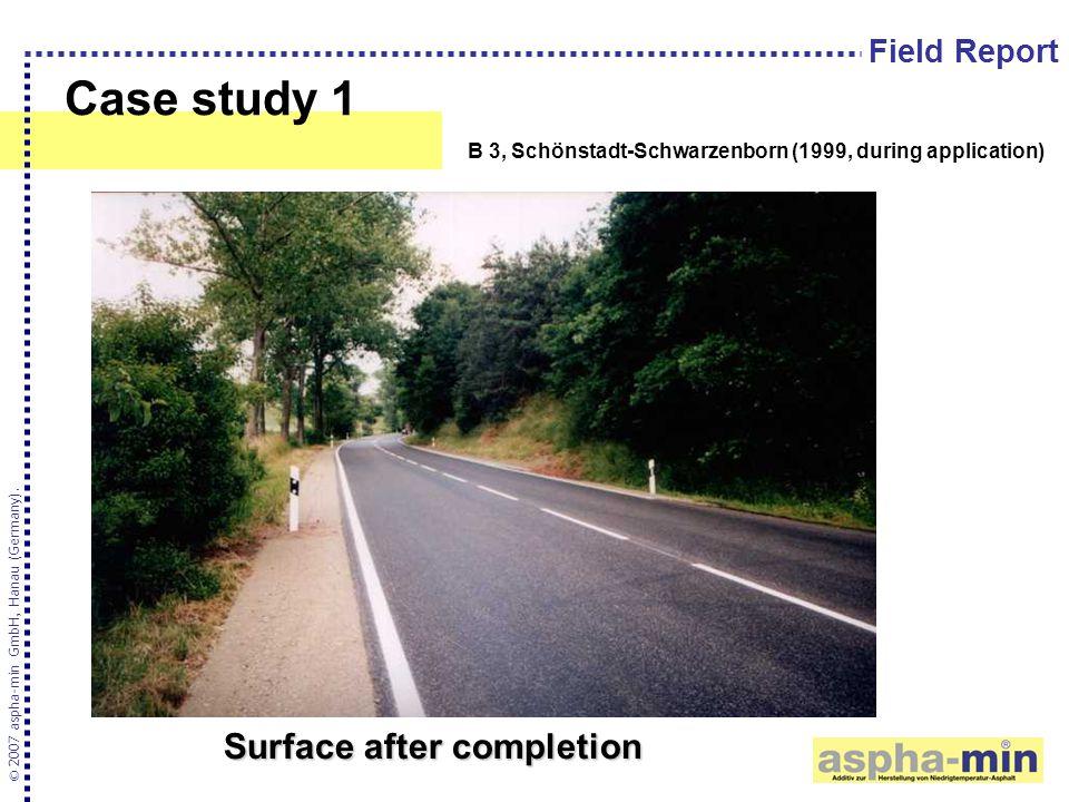 Case study 1 © 2007 aspha-min GmbH, Hanau (Germany). B 3, Schönstadt-Schwarzenborn (1999, during application) Field Report Surface after completion