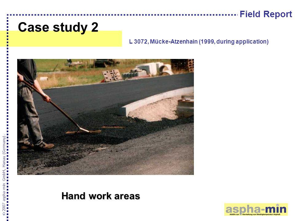 Case study 2 © 2007 aspha-min GmbH, Hanau (Germany). L 3072, Mücke-Atzenhain (1999, during application) Field Report Hand work areas