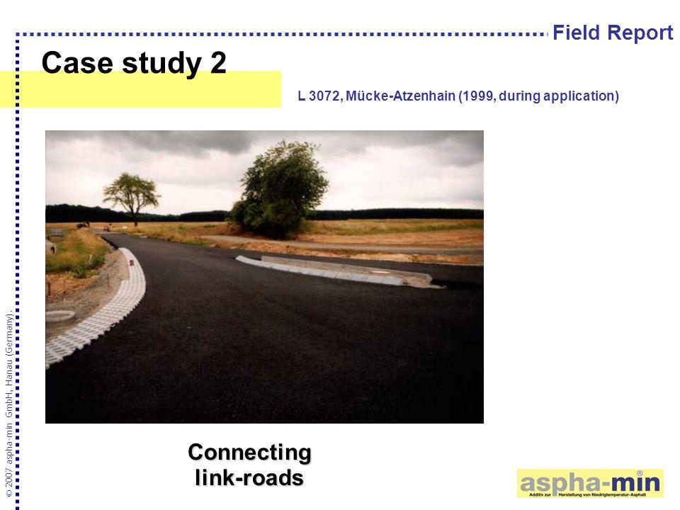 Case study 2 © 2007 aspha-min GmbH, Hanau (Germany). L 3072, Mücke-Atzenhain (1999, during application) Field Report Connecting link-roads