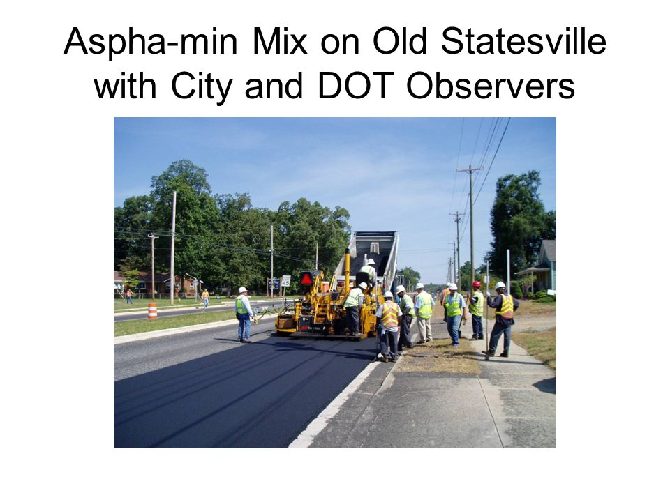 Aspha-min Mix on Old Statesville with City and DOT Observers