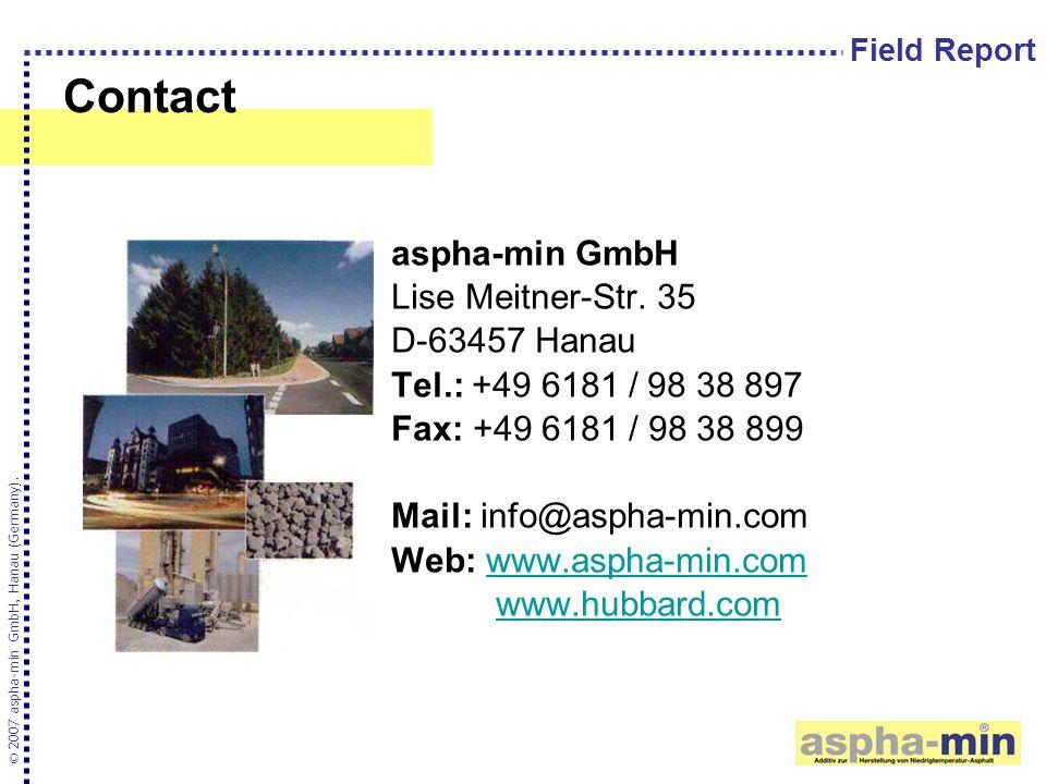 Contact aspha-min GmbH Lise Meitner-Str. 35 D-63457 Hanau Tel.: +49 6181 / 98 38 897 Fax: +49 6181 / 98 38 899 Mail: info@aspha-min.com Web: www.aspha