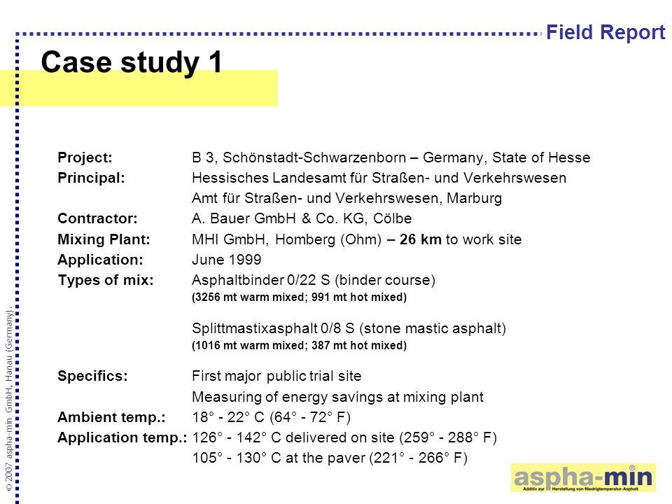 Case study 1 © 2007 aspha-min GmbH, Hanau (Germany). Project:B 3, Schönstadt-Schwarzenborn – Germany, State of Hesse Principal:Hessisches Landesamt fü