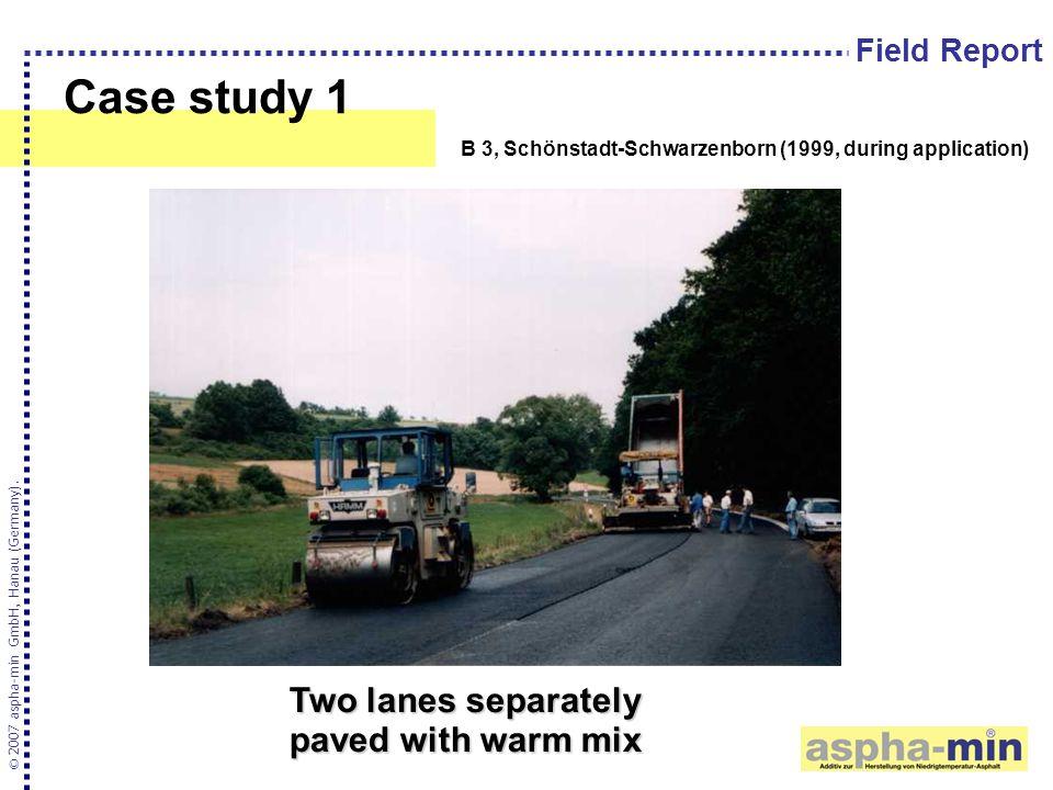 Case study 1 © 2007 aspha-min GmbH, Hanau (Germany). B 3, Schönstadt-Schwarzenborn (1999, during application) Field Report Two lanes separately paved