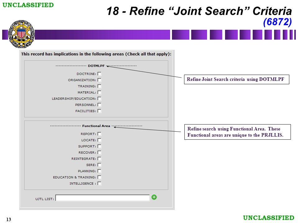 13 UNCLASSIFIED Refine Joint Search criteria using DOTMLPF Refine search using Functional Area.