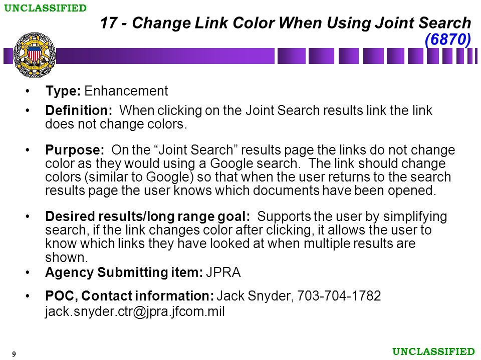 10 UNCLASSIFIED Does not change color after link clicked 17 - Change Link Color When Using Joint Search (6870)