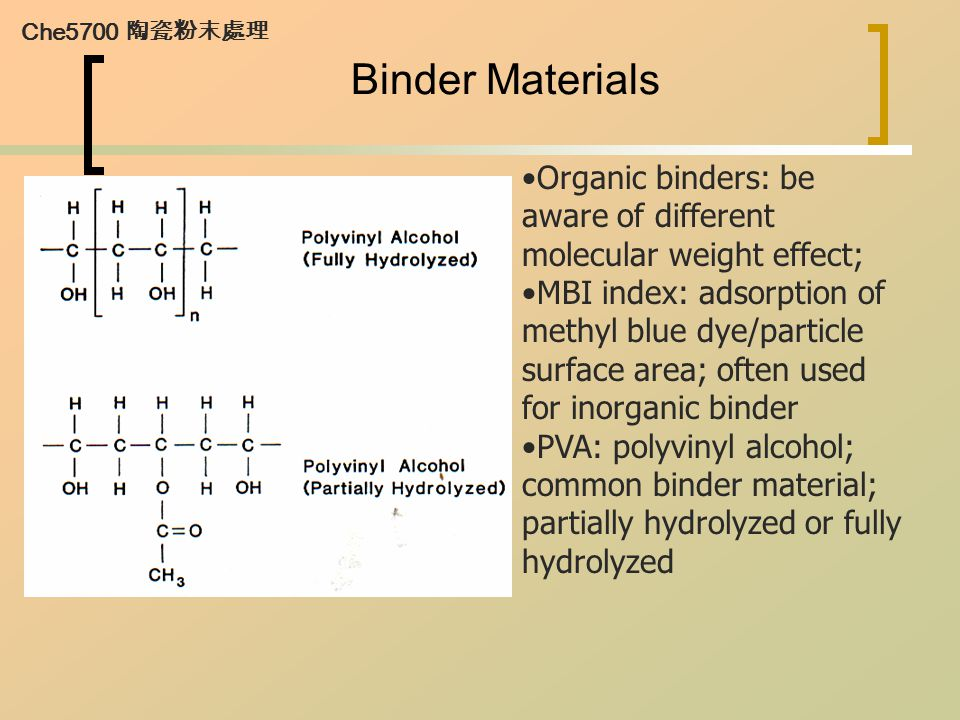 Common Plasticizers Che5700 陶瓷粉末處理 Ethylene glycol: cheap, often used; effect related to MW; Stearic and oleic acid are plasticizers for waxes; oils and wax are used for thermoplastic polymers (PE, PS)