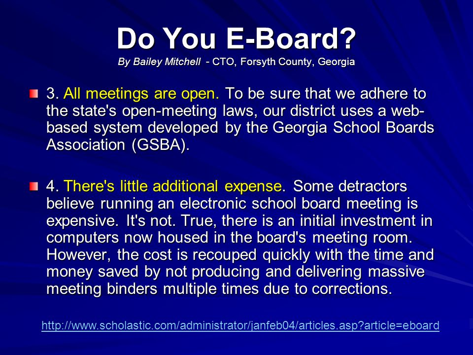 Do You E-Board? By Bailey Mitchell - CTO, Forsyth County, Georgia 3. All meetings are open. To be sure that we adhere to the state's open-meeting laws