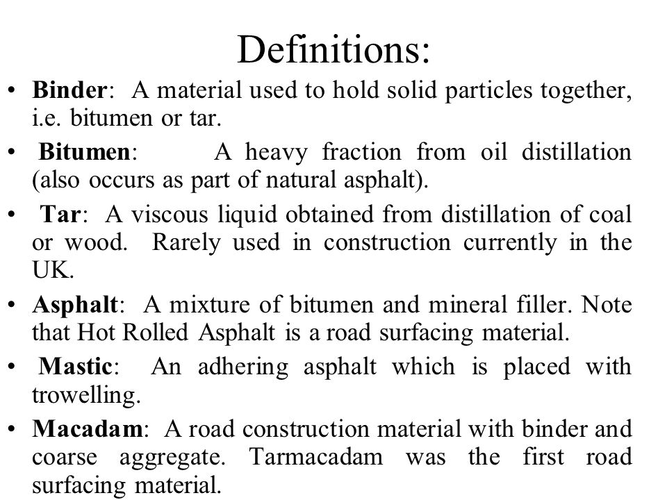 Definitions: Binder: A material used to hold solid particles together, i.e.
