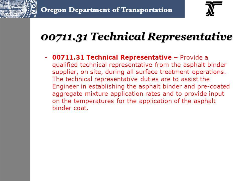00711.31 Technical Representative -00711.31 Technical Representative – Provide a qualified technical representative from the asphalt binder supplier,
