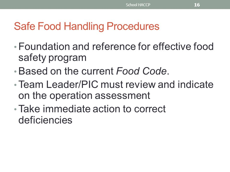 Safe Food Handling Procedures Foundation and reference for effective food safety program Based on the current Food Code.