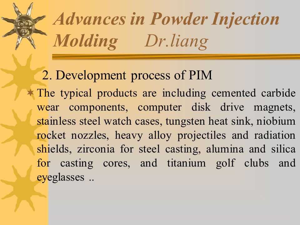 Advances in Powder Injection Molding Dr.liang 2.