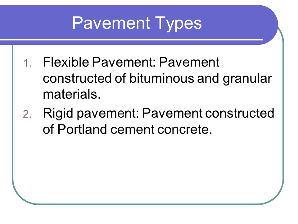 Flexible Pavement Types 1.Conventional flexible pavements, discussed in detail.